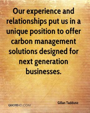 Gillan Taddune - Our experience and relationships put us in a unique position to offer carbon management solutions designed for next generation businesses.