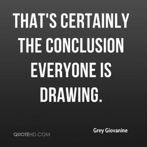 Grey Giovanine - That's certainly the conclusion everyone is drawing.