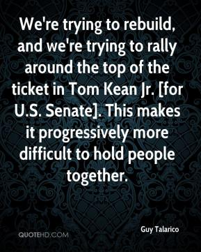 Guy Talarico - We're trying to rebuild, and we're trying to rally around the top of the ticket in Tom Kean Jr. [for U.S. Senate]. This makes it progressively more difficult to hold people together.