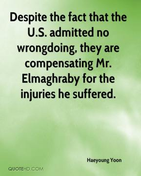 Haeyoung Yoon - Despite the fact that the U.S. admitted no wrongdoing, they are compensating Mr. Elmaghraby for the injuries he suffered.