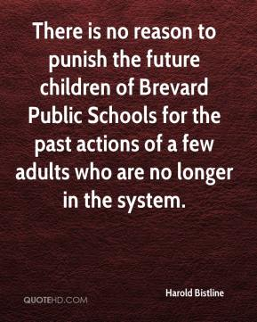 Harold Bistline - There is no reason to punish the future children of Brevard Public Schools for the past actions of a few adults who are no longer in the system.