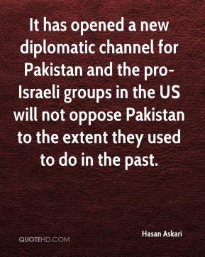 Hasan Askari - It has opened a new diplomatic channel for Pakistan and the pro-Israeli groups in the US will not oppose Pakistan to the extent they used to do in the past.