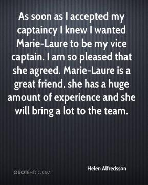 Helen Alfredsson - As soon as I accepted my captaincy I knew I wanted Marie-Laure to be my vice captain. I am so pleased that she agreed. Marie-Laure is a great friend, she has a huge amount of experience and she will bring a lot to the team.