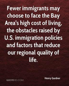 Henry Gardner - Fewer immigrants may choose to face the Bay Area's high cost of living, the obstacles raised by U.S. immigration policies and factors that reduce our regional quality of life.