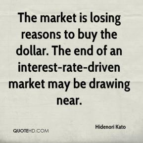 Hidenori Kato - The market is losing reasons to buy the dollar. The end of an interest-rate-driven market may be drawing near.
