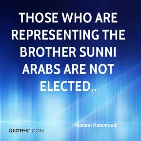 Humam Hammoudi - Those who are representing the brother Sunni Arabs are not elected.