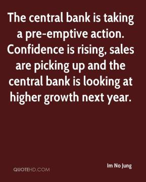 Im No Jung - The central bank is taking a pre-emptive action. Confidence is rising, sales are picking up and the central bank is looking at higher growth next year.