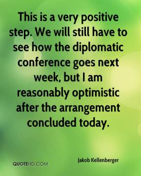 Jakob Kellenberger - This is a very positive step. We will still have to see how the diplomatic conference goes next week, but I am reasonably optimistic after the arrangement concluded today.