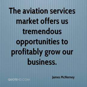 James McNerney - The aviation services market offers us tremendous opportunities to profitably grow our business.
