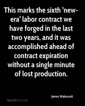 This marks the sixth 'new-era' labor contract we have forged in the last two years, and it was accomplished ahead of contract expiration without a single minute of lost production.