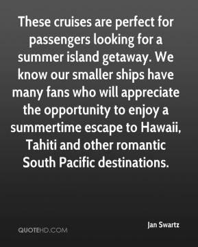 These cruises are perfect for passengers looking for a summer island getaway. We know our smaller ships have many fans who will appreciate the opportunity to enjoy a summertime escape to Hawaii, Tahiti and other romantic South Pacific destinations.