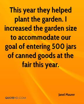 This year they helped plant the garden. I increased the garden size to accommodate our goal of entering 500 jars of canned goods at the fair this year.