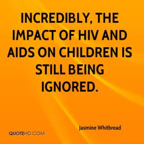 Incredibly, the impact of HIV and AIDS on children is still being ignored.