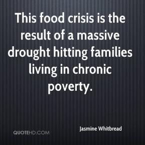 Jasmine Whitbread  - This food crisis is the result of a massive drought hitting families living in chronic poverty.