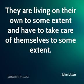 They are living on their own to some extent and have to take care of themselves to some extent.