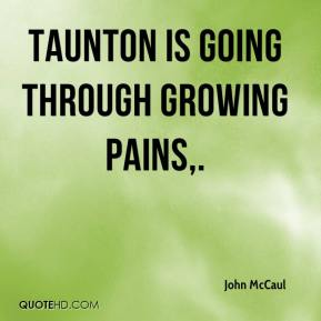 Taunton is going through growing pains.