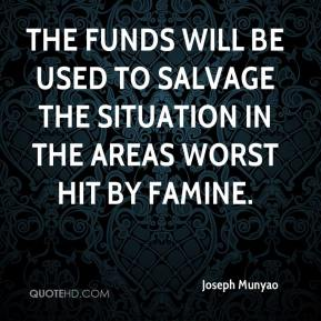 The funds will be used to salvage the situation in the areas worst hit by famine.