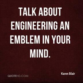 Talk about engineering an emblem in your mind.