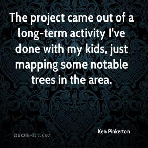 Ken Pinkerton  - The project came out of a long-term activity I've done with my kids, just mapping some notable trees in the area.