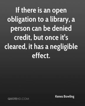 Kenes Bowling  - If there is an open obligation to a library, a person can be denied credit, but once it's cleared, it has a negligible effect.