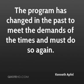 Kenneth Apfel  - The program has changed in the past to meet the demands of the times and must do so again.