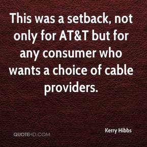 Kerry Hibbs  - This was a setback, not only for AT&T but for any consumer who wants a choice of cable providers.