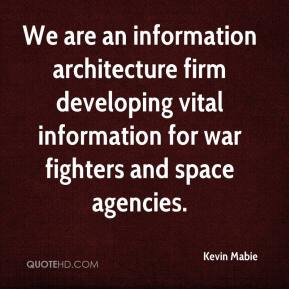 Kevin Mabie  - We are an information architecture firm developing vital information for war fighters and space agencies.