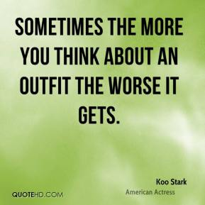 Koo Stark - Sometimes the more you think about an outfit the worse it gets.