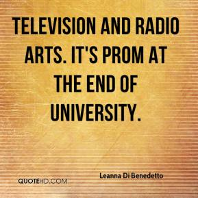 Leanna Di Benedetto  - Television and Radio Arts. It's prom at the end of university.