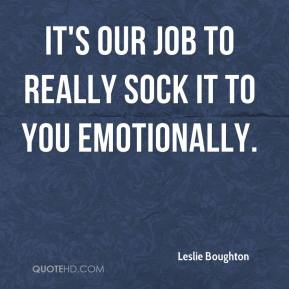 It's our job to really sock it to you emotionally.
