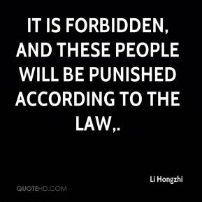 Li Hongzhi  - It is forbidden, and these people will be punished according to the law.