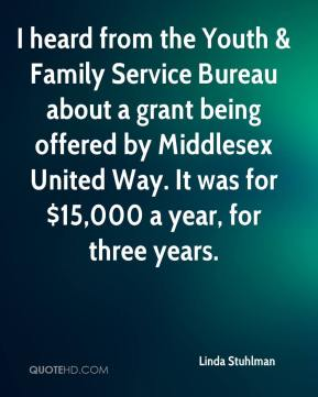 I heard from the Youth & Family Service Bureau about a grant being offered by Middlesex United Way. It was for $15,000 a year, for three years.