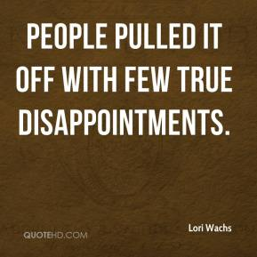 Lori Wachs  - People pulled it off with few true disappointments.
