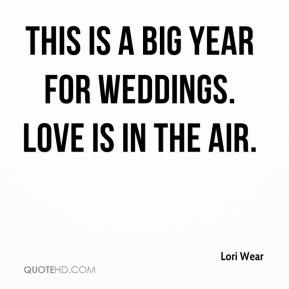 This is a big year for weddings. Love is in the air.