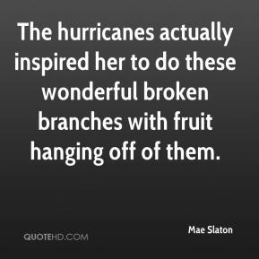 The hurricanes actually inspired her to do these wonderful broken branches with fruit hanging off of them.
