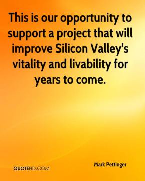 Mark Pettinger  - This is our opportunity to support a project that will improve Silicon Valley's vitality and livability for years to come.