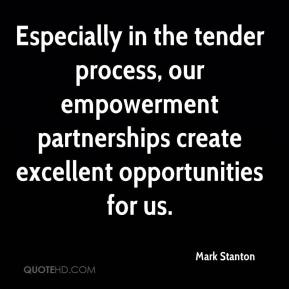 Mark Stanton  - Especially in the tender process, our empowerment partnerships create excellent opportunities for us.