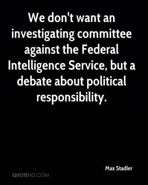 Max Stadler  - We don't want an investigating committee against the Federal Intelligence Service, but a debate about political responsibility.