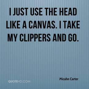 I just use the head like a canvas. I take my clippers and go.