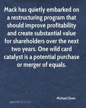 Michael Chren  - Mack has quietly embarked on a restructuring program that should improve profitability and create substantial value for shareholders over the next two years. One wild card catalyst is a potential purchase or merger of equals.