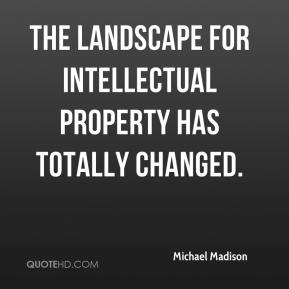 Michael Madison  - The landscape for intellectual property has totally changed.