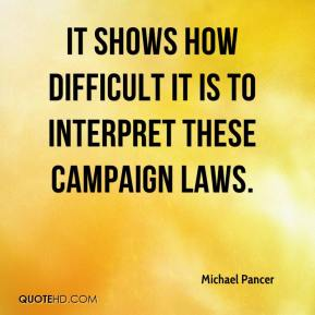 Michael Pancer  - It shows how difficult it is to interpret these campaign laws.