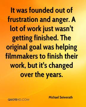 Michael Seiwerath  - It was founded out of frustration and anger. A lot of work just wasn't getting finished. The original goal was helping filmmakers to finish their work, but it's changed over the years.