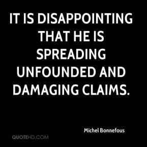 Michel Bonnefous  - It is disappointing that he is spreading unfounded and damaging claims.