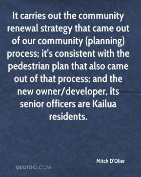 It carries out the community renewal strategy that came out of our community (planning) process; it's consistent with the pedestrian plan that also came out of that process; and the new owner/developer, its senior officers are Kailua residents.