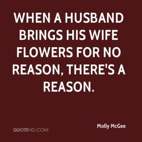 Molly McGee  - When a husband brings his wife flowers for no reason, there's a reason.