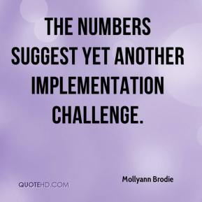Mollyann Brodie  - The numbers suggest yet another implementation challenge.