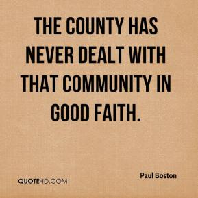 Paul Boston  - The county has never dealt with that community in good faith.
