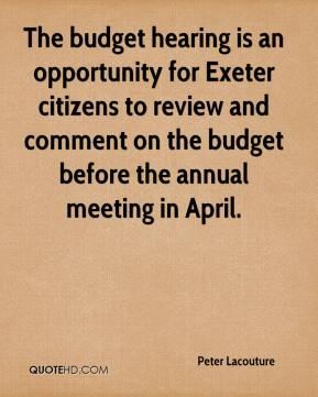 Peter Lacouture  - The budget hearing is an opportunity for Exeter citizens to review and comment on the budget before the annual meeting in April.