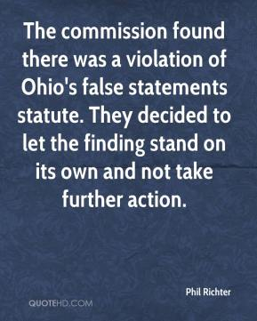 Phil Richter  - The commission found there was a violation of Ohio's false statements statute. They decided to let the finding stand on its own and not take further action.